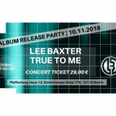 LEE BAXTER TRUE TO ME – die Album Release Party!